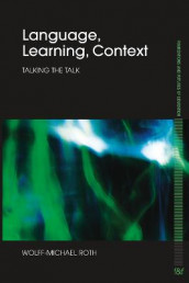 Language, Learning, Context av Wolff-Michael Roth (Heftet)