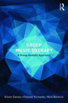 Group Music Therapy av Alison Davies, Eleanor Richards og Nick Barwick (Heftet)