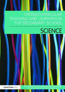 Cross Curricular Teaching and Learning in the Secondary School... Science av Eleanor Byrne og Marilyn Brodie (Heftet)