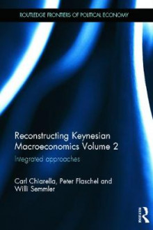 Reconstructing Keynesian Macroeconomics: Integrated Approaches v. 2 av Carl Chiarella, Peter Flaschel og Willi Semmler (Innbundet)