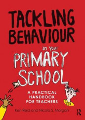 Tackling Behaviour in your Primary School av Nicola S. Morgan og Ken Reid (Heftet)