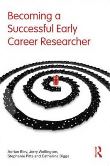 Becoming a Successful Early Career Researcher av Adrian Eley, Jerry Wellington, Stephanie Pitts og Catherine Biggs (Heftet)