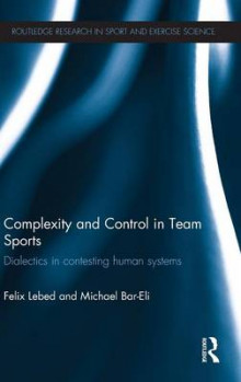 Complexity and Control in Team Sports av Felix Lebed og Michael Bar-Eli (Innbundet)