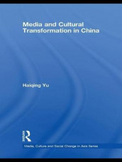 Media and Cultural Transformation in China av Haiqing Yu (Heftet)