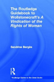 The Routledge Guidebook to Wollstonecraft's A Vindication of the Rights of Woman av Sandrine Berges (Innbundet)