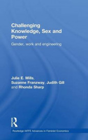 Challenging Knowledge, Sex and Power av Suzanne Franzway, Judith Gill, Julie E. Mills og Rhonda Sharp (Innbundet)