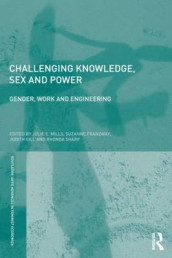 Challenging Knowledge, Sex and Power av Suzanne Franzway, Judith Gill, Julie E. Mills og Rhonda Sharp (Heftet)