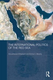 The International Politics of the Red Sea av Anoushiravan Ehteshami og Emma C. Murphy (Innbundet)