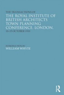 The Transactions of the Royal Institute of British Architects Town Planning Conference, London, 10-15 October 1910 av RIBA og William Whyte (Innbundet)