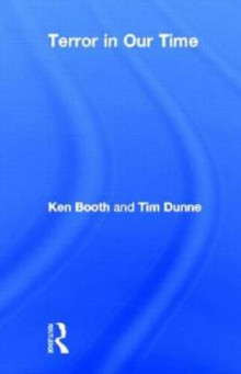 Terror in Our Time av Ken Booth og Tim Dunne (Innbundet)