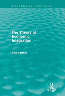 The Theory of Economic Integration av Bela Balassa (Innbundet)