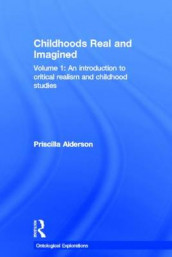 Childhoods Real and Imagined av Priscilla Alderson (Innbundet)