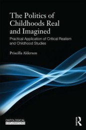 Childhoods Real and Imagined av Priscilla Alderson (Heftet)