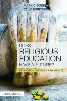 Does Religious Education Have a Future? av Dr Mark Chater og Clive Erricker (Heftet)