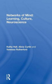 Networks of Mind: Learning, Culture, Neuroscience av Alicia Curtin, Kathy Hall og Vanessa Rutherford (Innbundet)