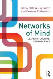 Networks of Mind: Learning, Culture, Neuroscience av Alicia Curtin, Kathy Hall og Vanessa Rutherford (Heftet)