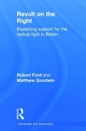 Revolt on the Right av Robert Ford og Matthew J. Goodwin (Innbundet)