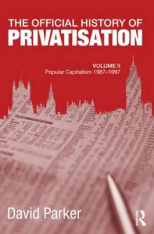 The Official History of Privatisation: Volume II av David Parker (Innbundet)