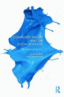 Complexity Theory and the Social Sciences av David Byrne og Gillian Callaghan (Heftet)