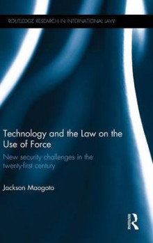 Technology and the Law on the Use of Force av Dr. Jackson Maogoto (Innbundet)