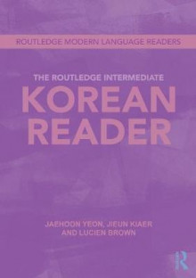 The Routledge Intermediate Korean Reader av Jaehoon Yeon, Jieun Kiaer og Lucien Brown (Heftet)