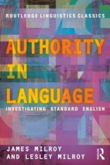 Authority in Language av James Milroy og Lesley Milroy (Heftet)