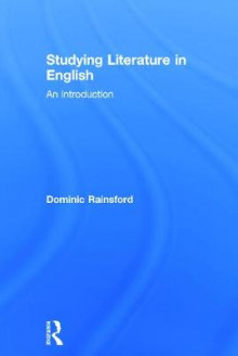 Studying Literature in English av Dominic Rainsford (Innbundet)