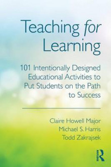 Teaching for Learning av Claire Howell Major, Michael S. Harris og Todd Zakrajsek (Heftet)