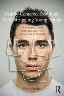 Family-Centered Treatment With Struggling Young Adults av Brad Sachs (Heftet)