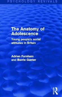 The Anatomy of Adolescence av Adrian F. Furnham og Barrie Gunter (Heftet)