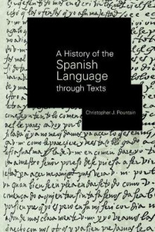 A History of the Spanish Language through Texts av Christopher J. Pountain (Heftet)