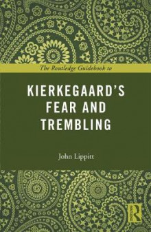 The Routledge Guidebook to Kierkegaard's Fear and Trembling av John Lippitt (Heftet)