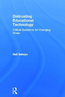Distrusting Educational Technology av Neil Selwyn (Innbundet)