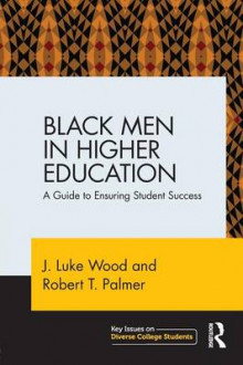 Black Men in Higher Education av J. Luke Wood og Robert T. Palmer (Heftet)