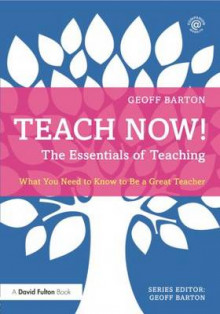 Teach Now! The Essentials of Teaching av Geoff Barton (Heftet)