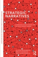 Strategic Narratives av Alister Miskimmon, Ben O'Loughlin og Laura Roselle (Innbundet)