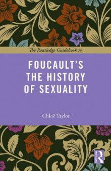 The Routledge Guidebook to Foucault's The History of Sexuality av Chloe Taylor (Heftet)