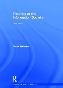 Theories of the Information Society av Frank Webster (Innbundet)