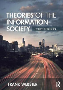 Theories of the Information Society av Frank Webster (Heftet)