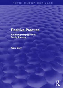 Positive Practice (Psychology Revivals) av Alan Carr (Heftet)