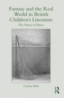 Fantasy and the Real World in British Children's Literature av Caroline Webb (Innbundet)
