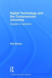 Digital Technology and the Contemporary University av Neil Selwyn (Innbundet)