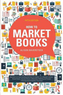 How to Market Books av Alison Baverstock (Heftet)