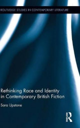 Omslag - Rethinking Race and Identity in Contemporary British Fiction