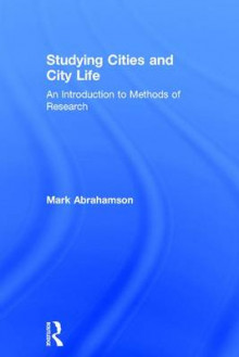 Studying Cities and City Life av Mark Abrahamson (Innbundet)