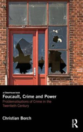 Foucault, Crime and Power av Christian Borch (Innbundet)