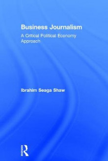 Business Journalism av Ibrahim Seaga Shaw (Innbundet)