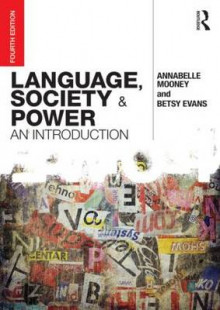 Language, Society and Power av Annabelle Mooney og Betsy Evans (Heftet)