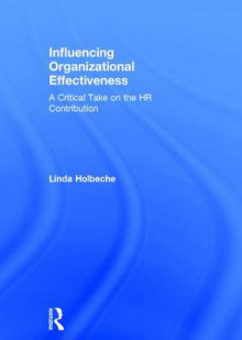 Influencing Organizational Effectiveness av Linda Holbeche (Innbundet)