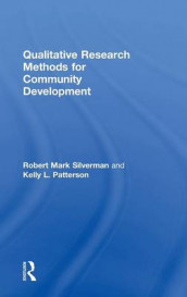 Qualitative Research Methods for Community Development av Kelly L. Patterson og Robert Mark Silverman (Innbundet)